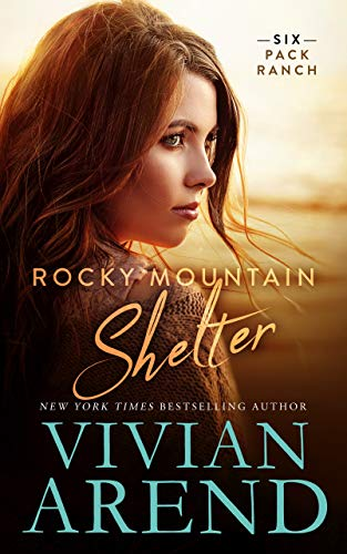 (Rocky Mountain Shelter (Six Pack Ranch Book 9))