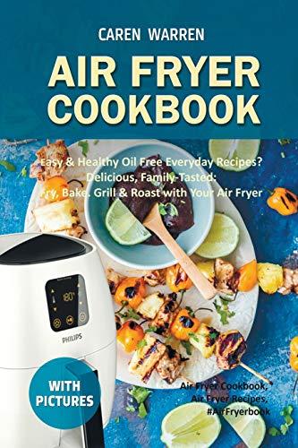 Air Fryer Cookbook: Easy & Healthy Oil Free