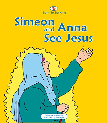 Simeon And Anna See Jesus: Born to be