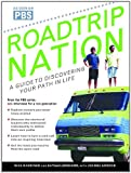 Roadtrip Nation: A Guide to Discovering Your Path in Life, Nathan Geghard, Mike Marriner, Joanne Gordon, 0345496388