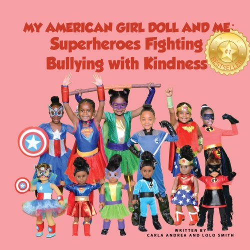 My American Girl Doll and Me: Superheroes Fighting Bullying with - Ms Lolo