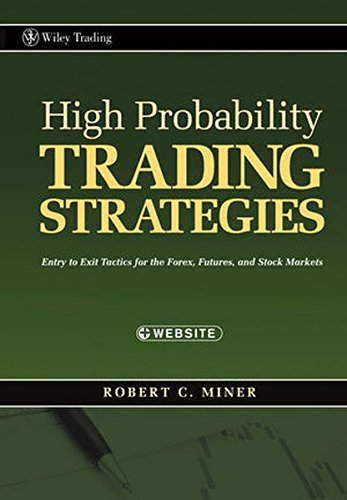 High Probability Trading Strategies: Entry to Exit Tactics for the Forex, Futures, and Stock Markets by Wiley