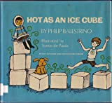 Hot As an Ice Cube (A Let's-Read-&-Find-Out Science)