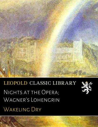 Nights at the Opera; Wagner's Lohengrin pdf epub