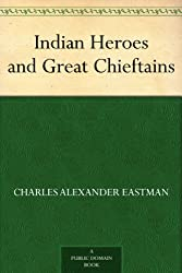 Indian Heroes and Great Chieftains (English Edition)