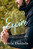Refusing To Expire (Love In The Hills Of The Headwaters Book 2)