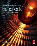 Set Lighting Technician's Handbook: Film Lighting Equipment, Practice, and Electrical Distribution