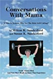 Conversations with Mama, Milton Sanderford and Susan Sanderford, 0595309445