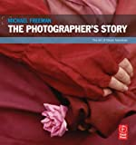 The Photographer's Story, Freeman, Michael, 024081519X