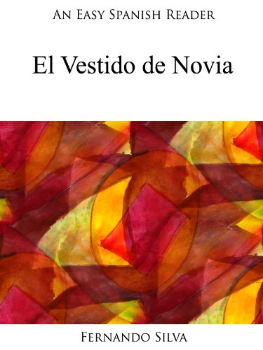 An Easy Spanish Reader: El Vestido de Novia (Easy Spanish Readers nº 5)