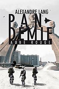 Pandemie, Aube Rouge par Alexandre Lang