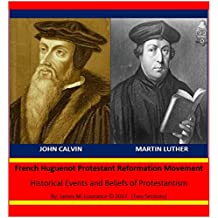 French Huguenot Protestant Reformation Movement: Historical Events and Beliefs of Christian Protestantism