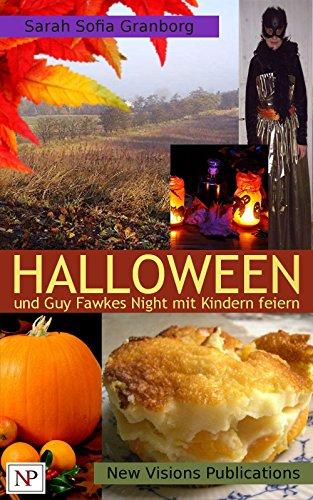 Halloween und Guy Fawkes Night mit Kindern feiern (German Edition) ()