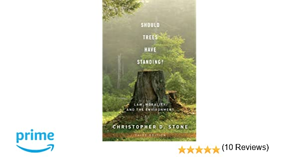 Unthinkable House Plant Tree. Should Trees Have Standing  Law Morality and the Environment Christopher D Stone 9780199736072 Amazon com Books