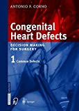 img - for Congenital Heart Defects: Decision Making for Surgery, Vol. 1 book / textbook / text book