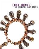 img - for Loud Bones: The Jewelry of Nancy Worden (Northwest Perspective) by Susan Platt (2009-06-29) book / textbook / text book