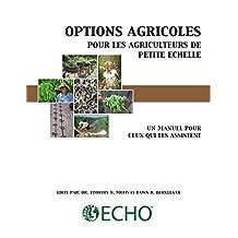 Options agricoles pour les agriculteurs de petite echelle: Un manuel pour ceux qui les assistente (French Edition)