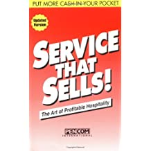 Service That Sells!: The Art of Profitable Hospitality