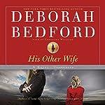 His Other Wife: A Novel   Deborah Bedford