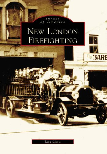 Download New London Firefighting   (CT)  (Images of America) pdf epub