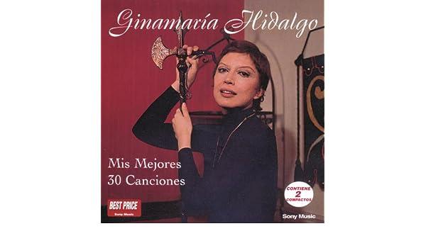Mis Mejores 30 Canciones de Ginamaría Hidalgo en Amazon Music - Amazon.es