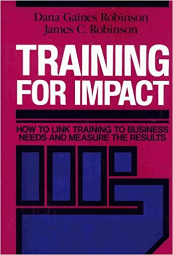 Read online Training For Impact: How to Link Training to Business Needs and Measure the Results PDF