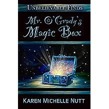 Mr. O'Grady's Magic Box  (Unbelievable Finds)