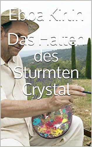 Das Halten des Sturmten Crystal (German Edition)