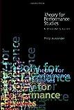 Theory for Performance Studies, Philip Auslander, 0415974534