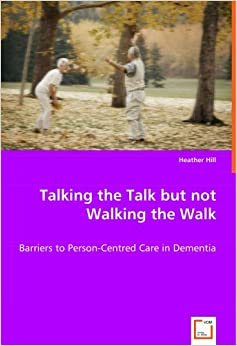 Talking the Talk but not Walking the Walk: Barriers to Person-Centred Care in Dementia