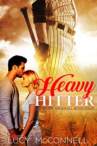 Heavy Hitter (Dating Mr. Baseball  Book 4)