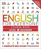 English for Everyone Course Book Level 1 Beginner: A Complete Self-Study Programme by DK (2016-06-01)