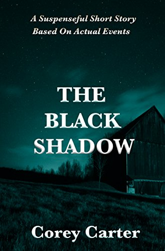 The Black Shadow: A Suspenseful Short Story Based On Actual -