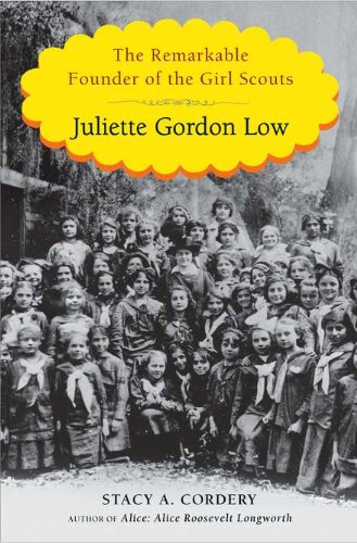 Girl Scouts Juliette - Juliette Gordon Low: The Remarkable Founder of the Girl Scouts