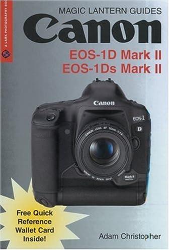 magic lantern guides canon eos 1d mark ii eos 1ds mark ii adam rh amazon com