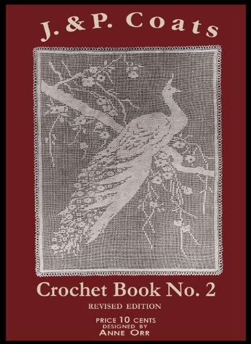 (J & P Coats #2R c.1918 - (REVISED) Filet Crochet Laces & Lingerie)