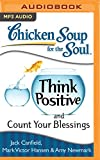 img - for Chicken Soup for the Soul: Think Positive and Count Your Blessings book / textbook / text book