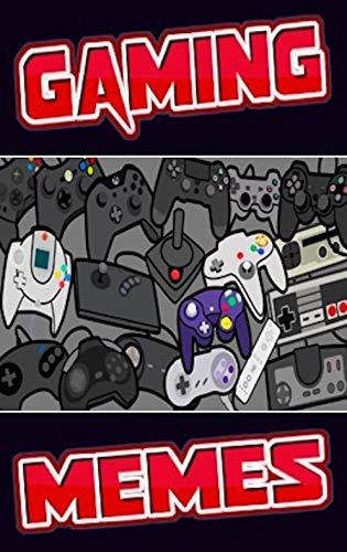 Memes: Super Video Games Memes (Gaming Comics, Memes & Jokes) Video Games Memes Entertainment XL