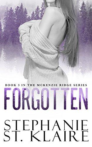 Forgotten (A McKenzie Ridge Novel Book 3) by [St. Klaire, Stephanie]