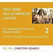 Zeus oder das olympische Lachen (Die griechischen Götter als Menschenlehrer 2) | Christoph Quarch