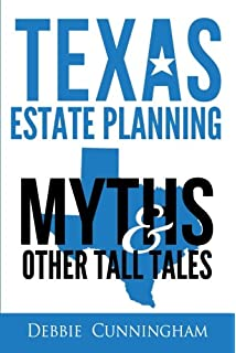 How to probate and settle an estate in texas 4th ed ready to use texas estate planning myths and other tall tales solutioingenieria Choice Image