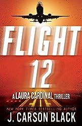 Flight 12: A Laura Cardinal Thriller (Flight 12 Begins Series)