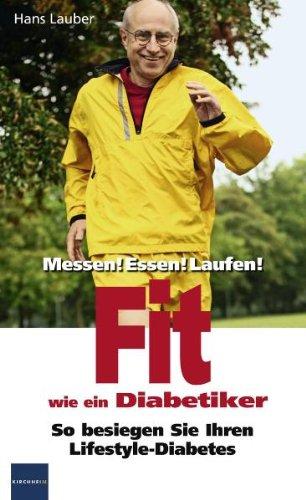 Fit wie ein Diabetiker: Messen! Essen! Laufen!