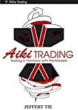Aiki Trading: Trading in Harmony with the Markets by Jeffery Tie (2010-08-24)