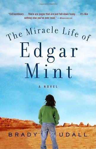 Mint Edgar (The Miracle Life of Edgar Mint: A Novel 1st (first) Vintage Contemp Edition by Udall, Brady published by Vintage (2002))
