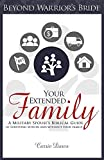Your Extended Family: A Military Spouse's Biblical Guide to Surviving Within and Without Your Family (Beyond Warrior's Bride Book 1)
