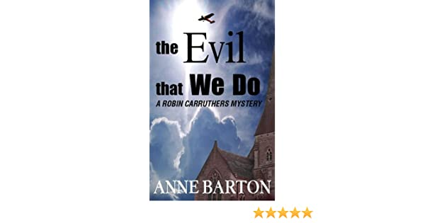 The Evil That We Do (Robin Carruthers series Book 1)
