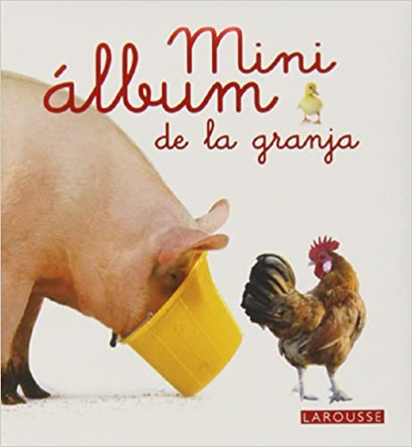 Mini Álbum Larousse De La Granja por Larousse Editorial