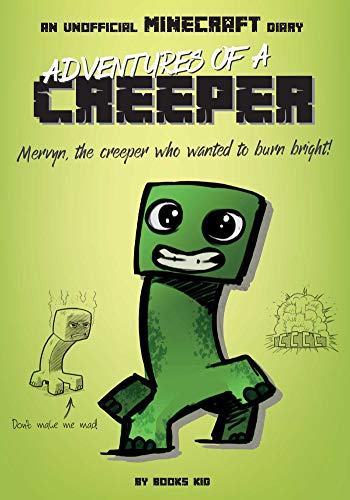 Adventures of a Creeper: An Unofficial Minecraft Diary