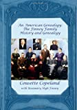 An American Genealogy: the Finney Family History and Genealogy, Cousette Copeland, 1466235772